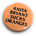 Anita_Bryant_Sucks_Oranges_button