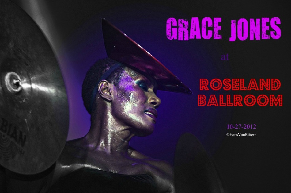 Ladies and gentlemen, Grace Jones . . .
